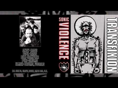 """SONIC VIOLENCE """"Transfixion"""" [Full Album]"""