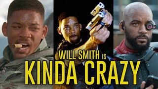 Will Smith is Kinda Crazy