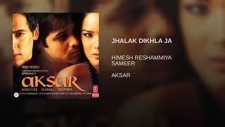 Jhalak Dikhla ja... {Aksar} movie song Hindi audio jukebox