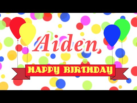 Happy Birthday Aiden Song