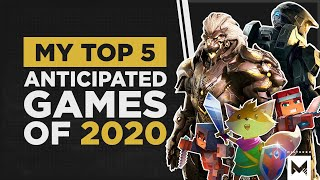 My Top 5 Most Anticipated Games Coming In 2020!