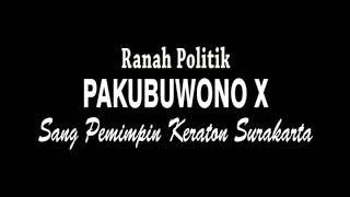 Ranah Politik Pakubuwono X ''Sang pemimpin Keraton Surakarta''