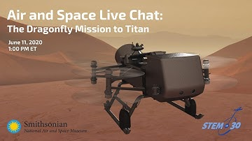 The Dragonfly Mission to Titan: Air and Space Live Chat