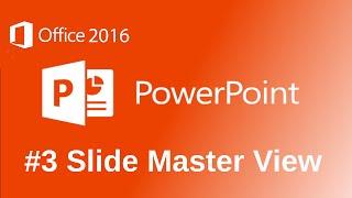 PowerPoint 2016 Master Slide View Tutorial