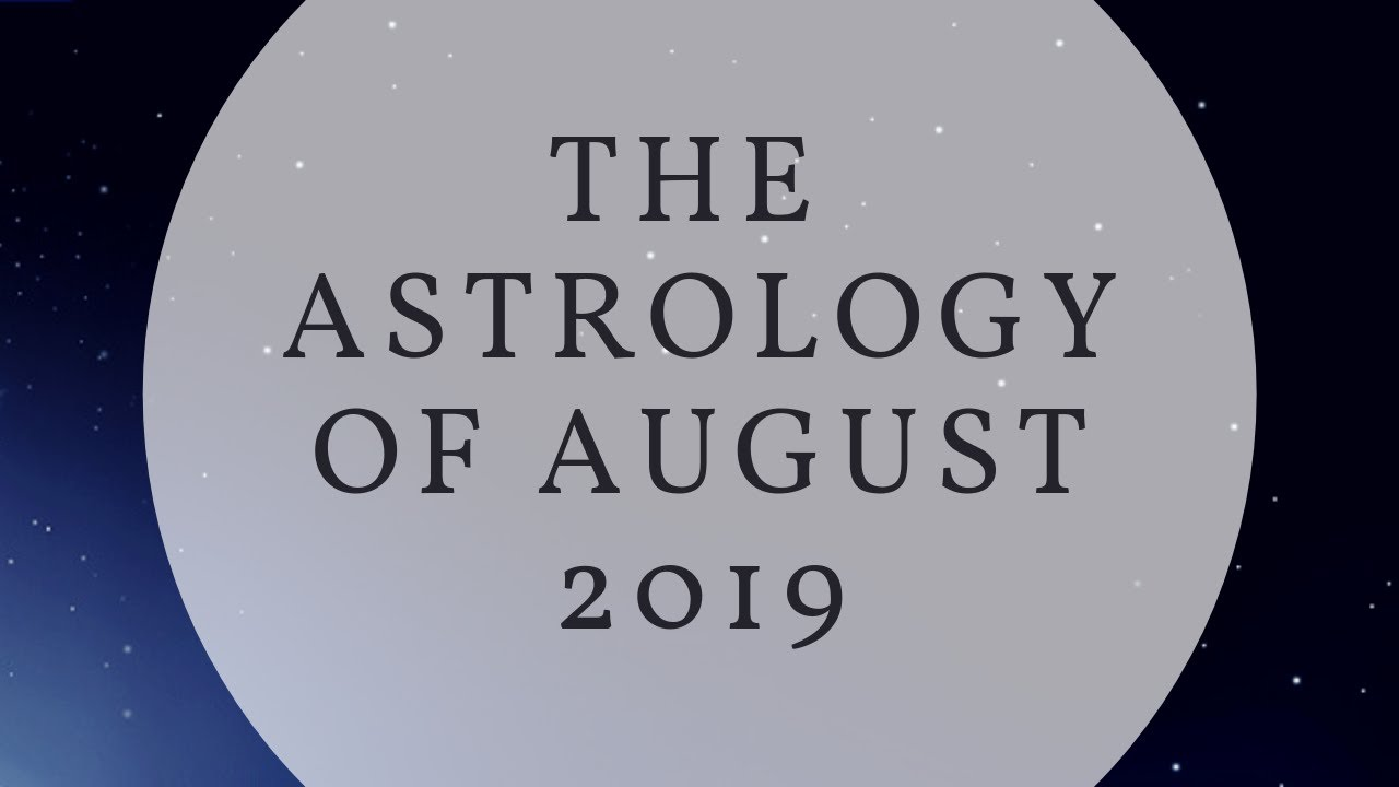 August Monthly Horoscopes For All Zodiac Signs, Per Astrology