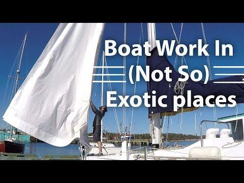Boat Work In (Not So) Exotic Places! - DIY Sailboat Refit [ Ep 21- Sailing Nova Scotia ⛵]