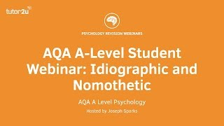 Revision Webinar: Idiographic and Nomothetic