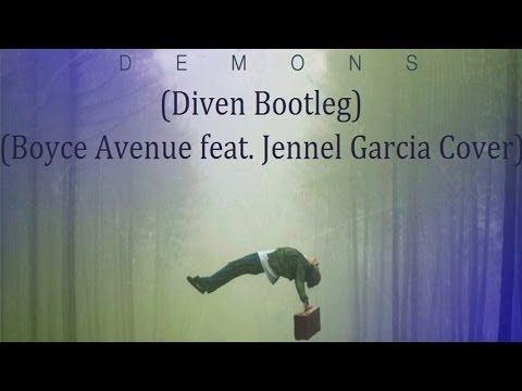 Imagine Dragons - Demons (Diven Bootleg) (Boyce Avenue feat. Jennel Garcia Cover)