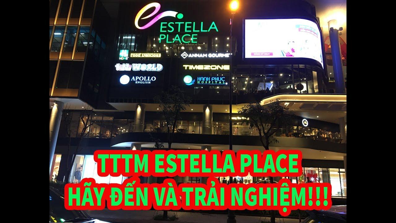 Khai Trương TTTM Estella Place Lớn Nhất Sài Gòn