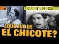 ¿que Fue Del Chicote?