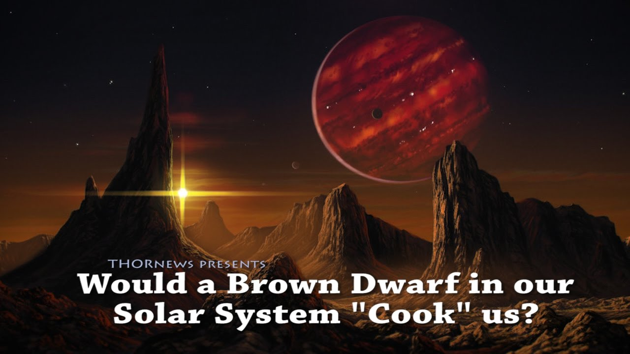 "Would a Brown Dwarf in our Solar System ""Cook"" Earth ..."