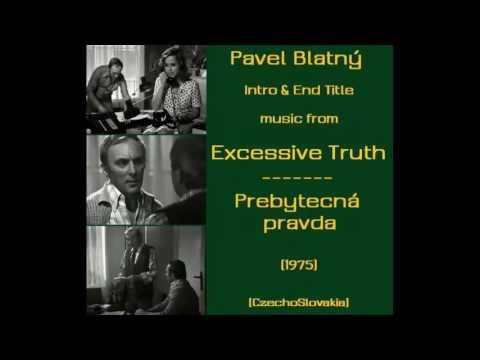 Pavel Blatný: Prebytecná pravda - Excessive Truth (1975)