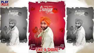 paariyan full video song by -- happy deol-- latest 2017 punjabi hits song