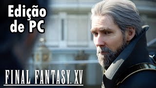 FINAL FANTASY XV - Conferindo a Versão de PC! (1440p 60fps Windows Gameplay Português PT-BR)