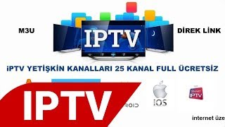 IPTV YETİŞKİN KANALLARI 25 KANAL ÜCRETSİZ FULL