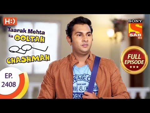 Taarak Mehta Ka Ooltah Chashmah – Ep 2408 – Full Episode – 21st February, 2018