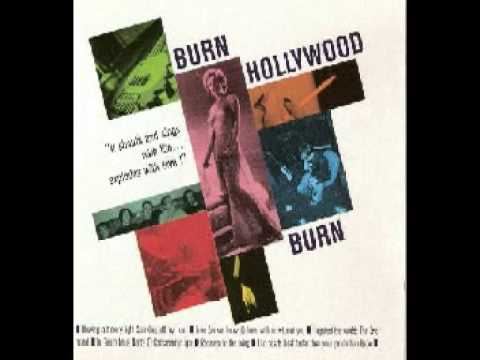 Burn Hollywood Burn - Love (As We Know It) Hurts With Or Without You.avi