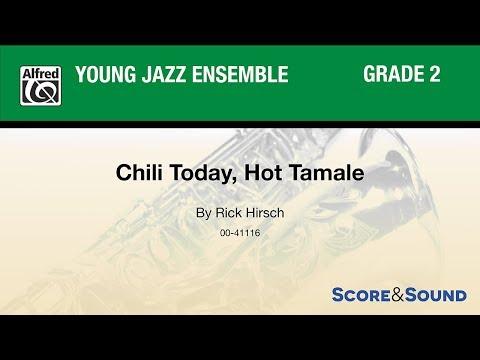 Chili Today, Hot Tamale, by Rick Hirsch – Score & Sound