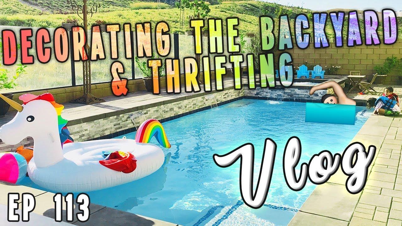 decorating the backyard thrifting vlog ep 113 youtube