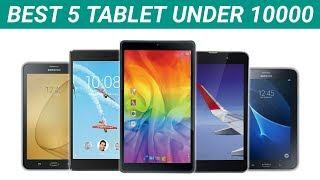 Best 5 Tablets Under 10000 in India   Best 5 Tablet in India   Top 5 Tablets Under 10000 in 2018