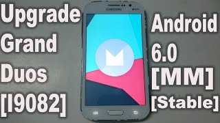 How To Install Upgrade Galaxy Grand Duos I9082 To Android 6.0 Marshmallow [2017]