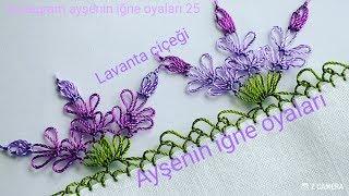 184.model Lavanta çiçeği igne oyası modeli anlatımlı yapılışı DIY 📣 📣