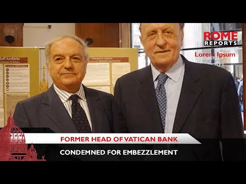 Former head of Vatican bank condemned for embezzlement