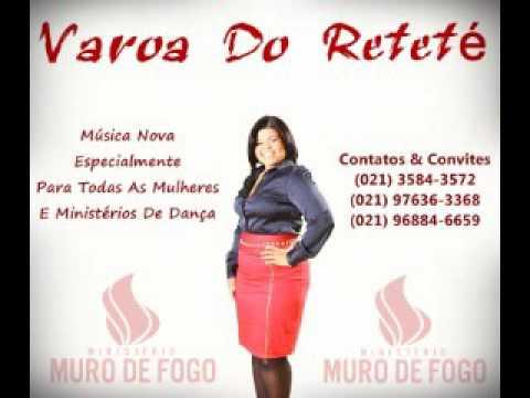 Varoa Do Reteté ( Especialmete para as mulheres ) MURO DE FOGO 2016