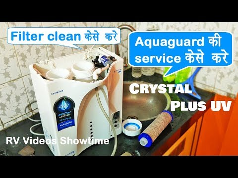 How to service Aquaguard Crystal Plus UV, How to clean Aquaguard filter, Water purifier service step
