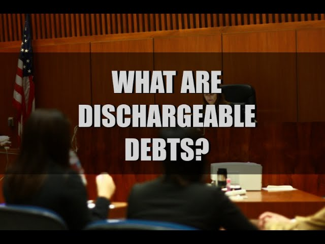 What are Dischargeable Debts?