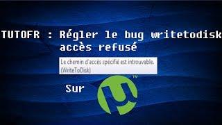TUTOFR - Corriger le bug uTorrent (Writetodisk) : chemin accès introuvable