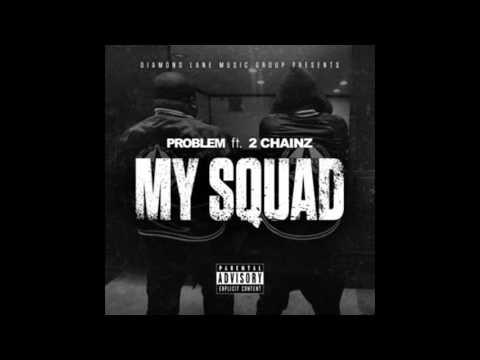Problem - My Squad Ft 2 Chainz (Rap 2016)