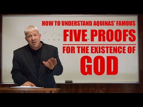Five Ways: How To Understand Aquinas' Famous Five Proofs For The Existence Of God