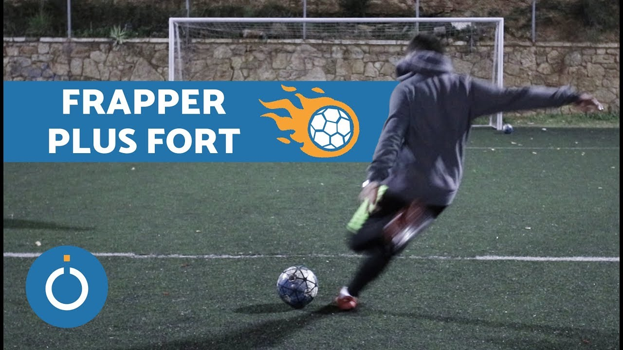 Comment frapper plus fort au foot ?  CONSEILS DE FOOTBALL