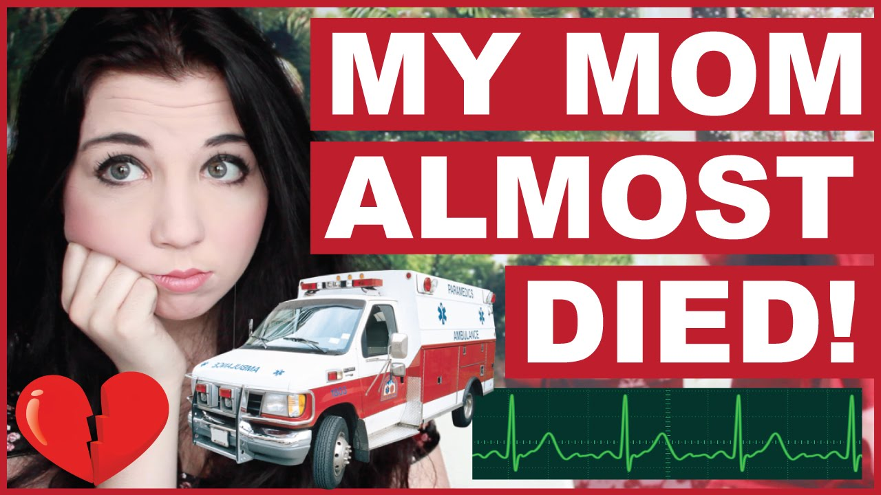 My Mom Almost Died! - YouTube