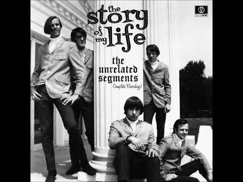 The Unrelated Segments - The story of my life (1967-72) (US, Garage Rock)