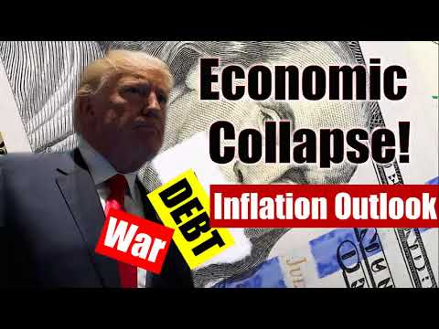 The Economic Collapse! TRUMP;  U S  National Debt, Inflation Outlook! Stock Market Crash