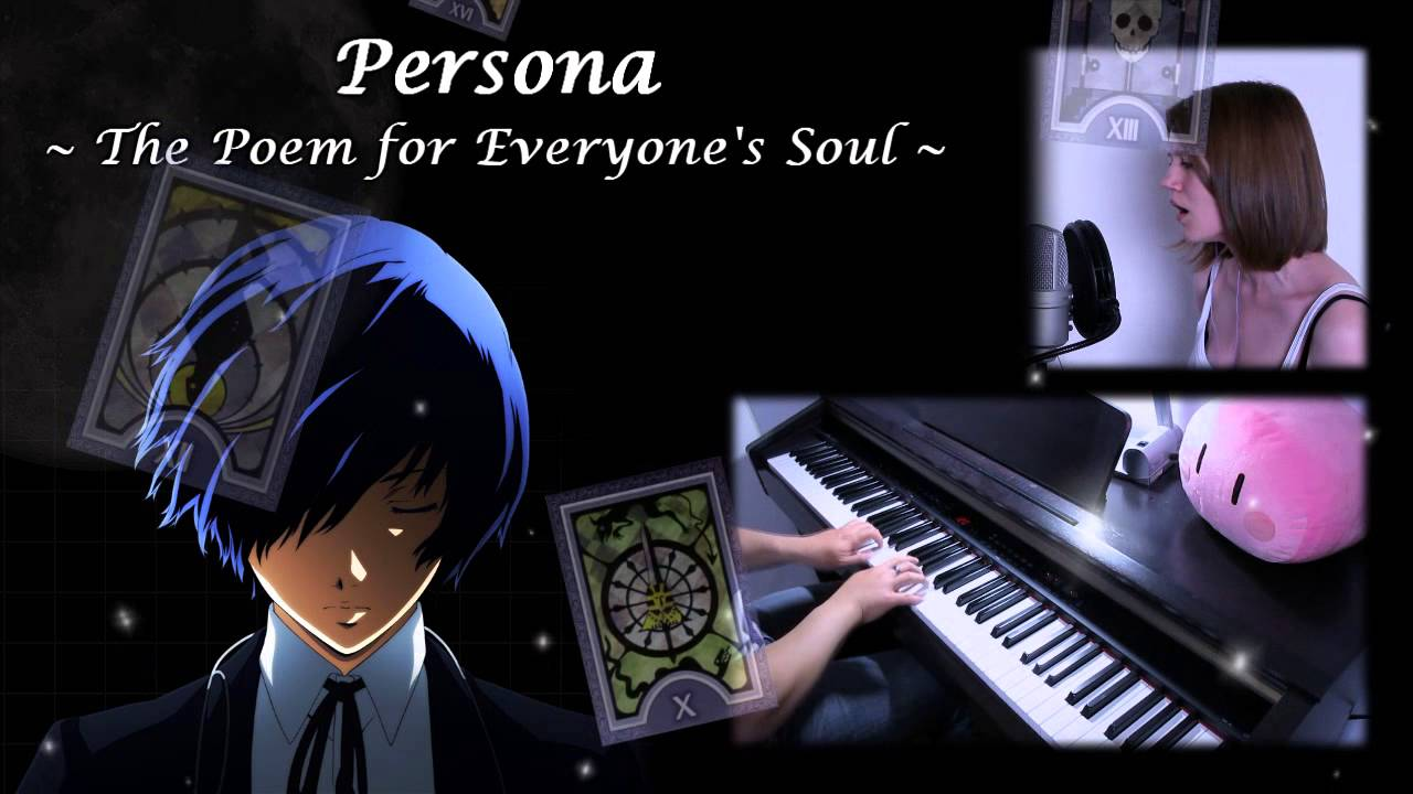 Persona The Poem For Everyones Soul Piano Vocal Cover Baddydan89 Joydreamer