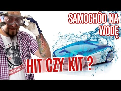 SAMOCHÓD NA WODĘ - HIT CZY KIT ???