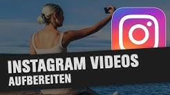 Videos für Instagram schneiden und bearbeiten (Tutorial)
