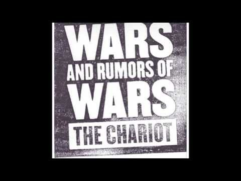 The Chariot - Wars And Rumors Of Wars [Full Album]