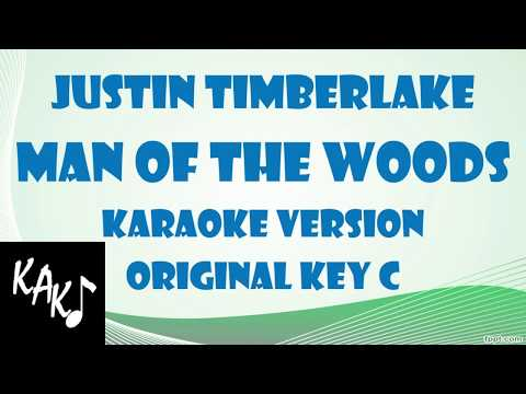 Justin Timberlake - Man of the Woods Karaoke Version Original Key C Lyrics Instrumental HD Best