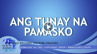 Ed Lapiz - ANG TUNAY NA PAMASKO  /Latest Sermon Review New Video (Official Channel 2020)