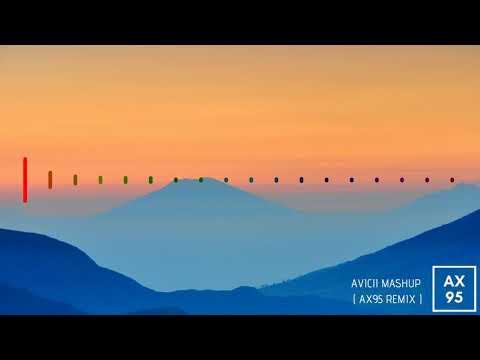AVICII MASHUP FOR TRUE FANS ( AX95 REMIX )