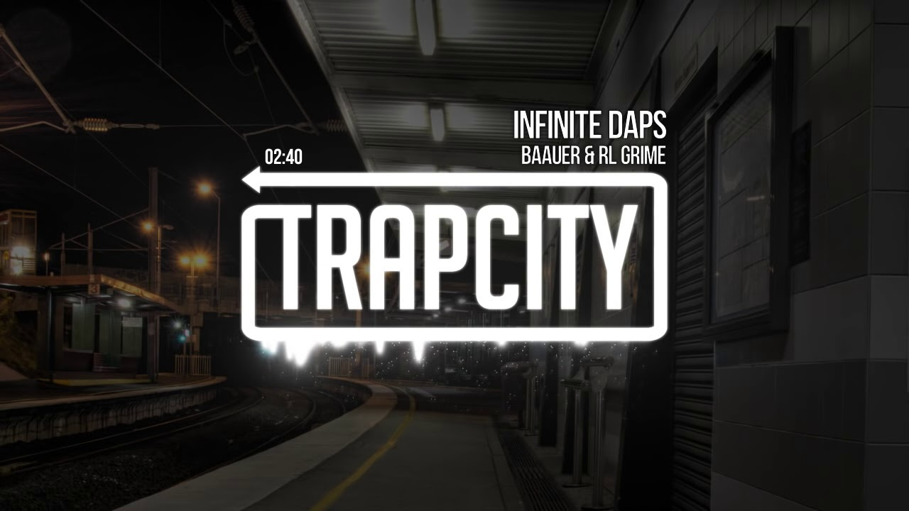 baauer and rl grime infinite daps