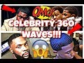 CELEBRITY 360 WAVES!!! (THESE DUDES SO WAVY )