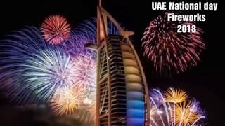 UAE National day Fireworks 2018 - Happy 47th National Day UAE - UAE 2018