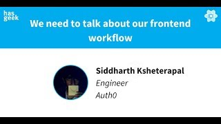 We need to talk about our frontend workflow