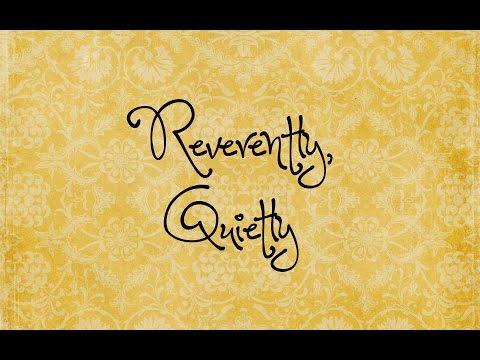 Reverently Quietly
