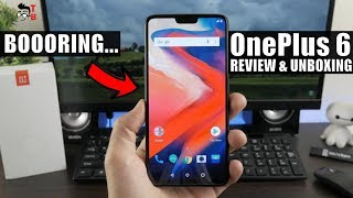 OnePlus 6 REVIEW & Unboxing: The Best, But Boring…